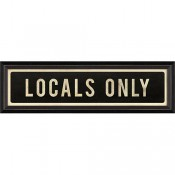"""locals only"" street sign"