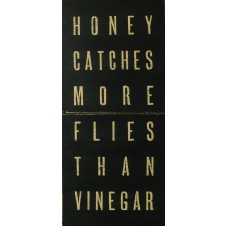 honey catches more flies than vinegar antique sign