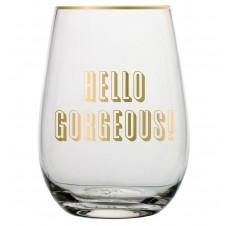hello gorgeous stemless wine glass