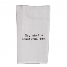 oh, what a beautiful day flour sack towel