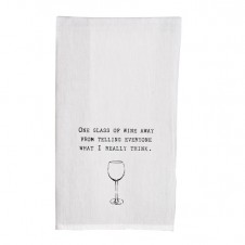 one glass of wine away from telling everyone what i really think flour sack towel