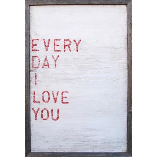 everyday i love you art print