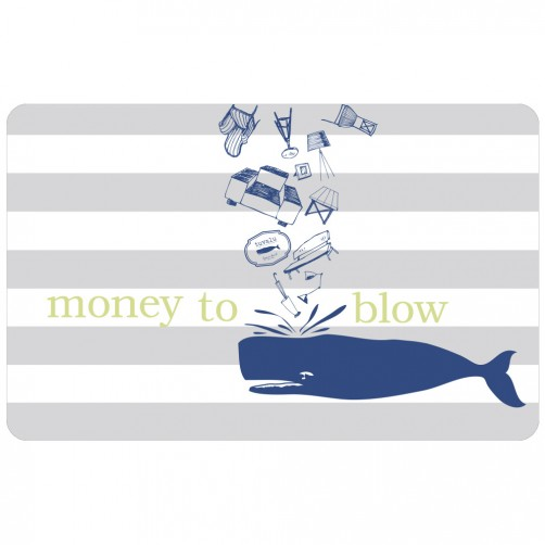 """money to blow"" gift card"
