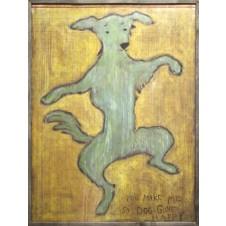 you make me so dog gone happy art print
